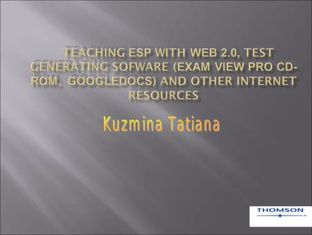 o WIKI Technologies o ExamView Pro© - Technology o Publishing tests on-line o Overview of