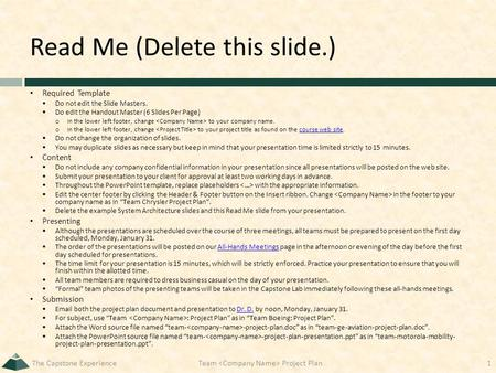 Read Me (Delete this slide.) Required Template  Do not edit the Slide Masters.  Do edit the Handout Master (6 Slides Per Page) o In the lower left footer,