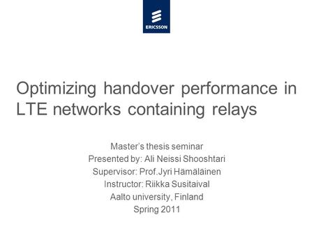 Slide title minimum 48 pt Slide subtitle minimum 30 pt Master's thesis seminar Presented by: Ali Neissi Shooshtari Supervisor: Prof.Jyri Hämäläinen Instructor: