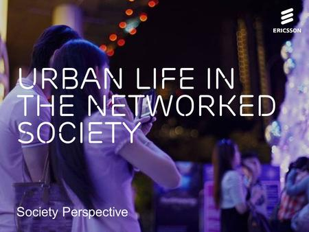 Slide title 70 pt CAPITALS Slide subtitle minimum 30 pt Urban Life in the Networked Society Society Perspective.