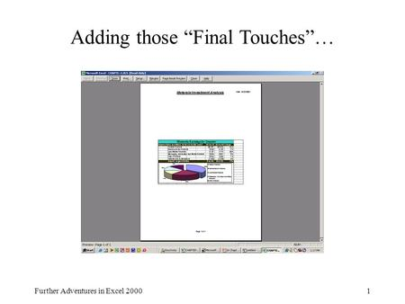 "Further Adventures in Excel 20001 Adding those ""Final Touches""…"