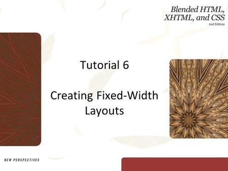 Tutorial 6 Creating Fixed-Width Layouts