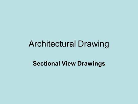 Architectural Drawing Sectional View Drawings. Foundation Construction Practices How do I develop appropriate foundation details?
