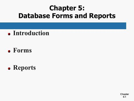 Chapter 5: Database Forms and Reports