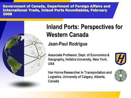 Government of Canada, Department of Foreign Affairs and International Trade, Inland Ports Roundtables, February 2008 Inland Ports: Perspectives for Western.