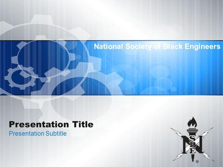 National Society of Black Engineers Presentation Title Presentation Subtitle National Society of Black Engineers.