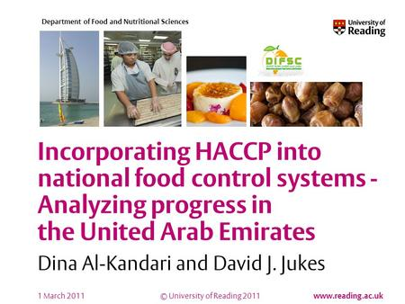 © University of Reading 2011 www.reading.ac.uk Department of Food and Nutritional Sciences Incorporating HACCP into national food control systems - Analyzing.