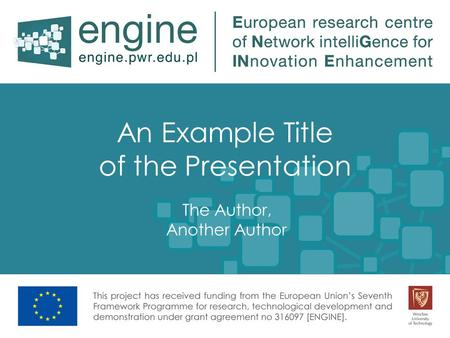 An Example Title of the Presentation The Author, Another Author.