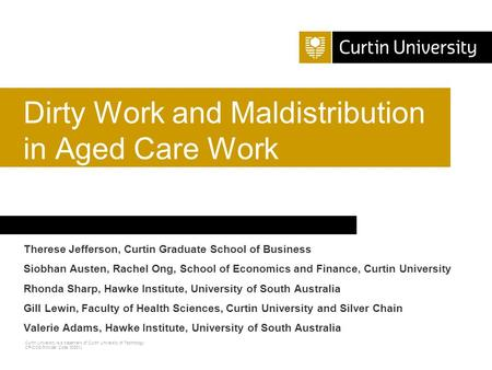 Curtin University is a trademark of Curtin University of Technology CRICOS Provider Code 00301J Therese Jefferson, Curtin Graduate School of Business Siobhan.