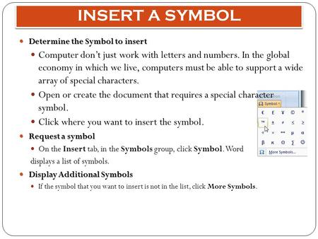 INSERT A SYMBOL Determine the Symbol to insert Determine the Symbol to insert Computer don't just work with letters and numbers. In the global economy.