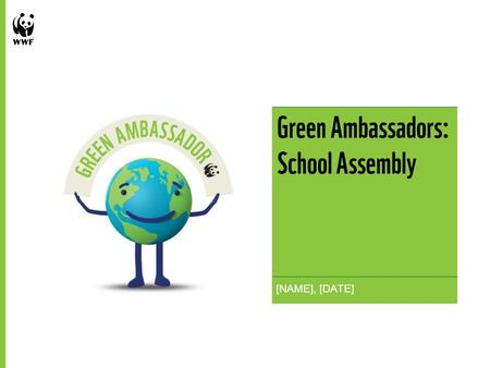 Green Ambassadors: School Assembly 1 [NAME], [DATE]