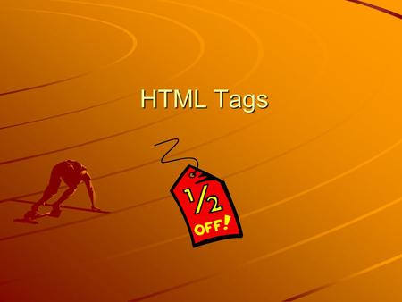 HTML Tags. Bolding Text Or Italics Text Or