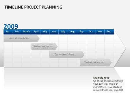 This is an example text TIMELINE PROJECT PLANNING DecOctSepAugJulyJuneAprilMarchFebJanMayNov Example text Go ahead and replace it with your own text. This.