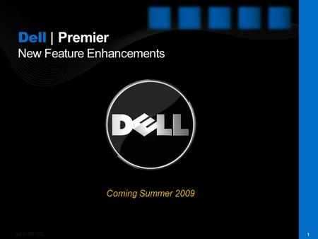 1 Dell | Premier New Feature Enhancements Coming Summer 2009 ad: 910007528.