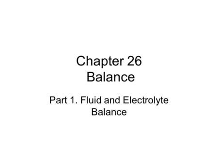 Part 1. Fluid and Electrolyte Balance