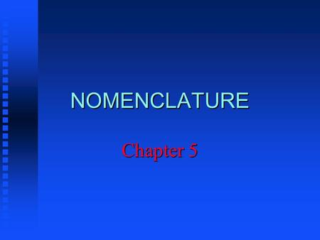 NOMENCLATURE Chapter 5. Charges on Common Ions +1 +2+3 -4-3-2.
