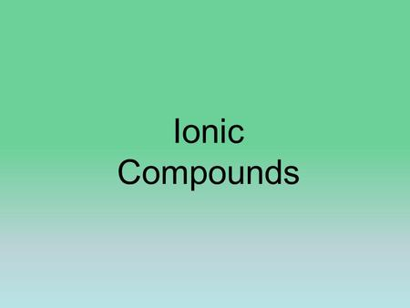 Ionic Compounds. Metals Vs. NonMetals Metals Left of steps on Periodic Table 80 percent of elements are metals –Pie chart on page 36 Properties –Luster.