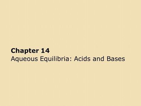 Chapter 14 Aqueous Equilibria: Acids and Bases. Polyprotic Acids Acids that contains more than one dissociable proton Dissociate in a stepwise manner.