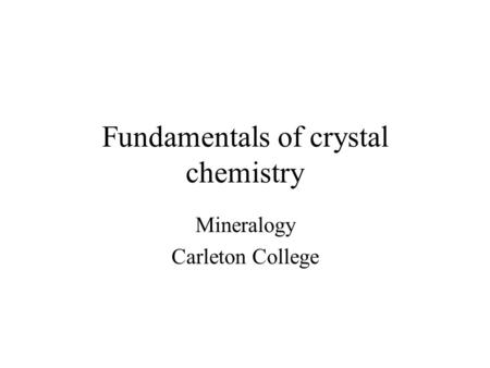 Fundamentals of crystal chemistry Mineralogy Carleton College.