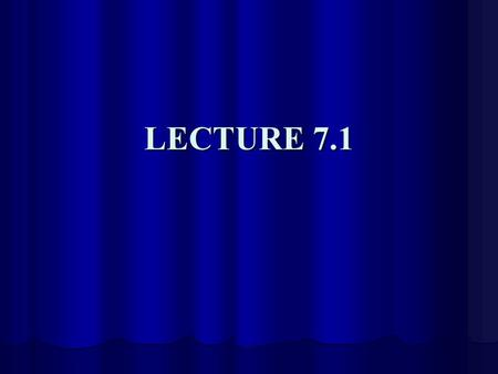 LECTURE 7.1. LECTURE OUTLINE Weekly Deadlines Weekly Deadlines Bonding and the Periodic Table Bonding and the Periodic Table.