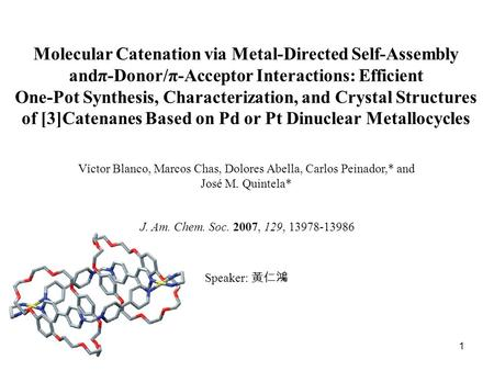 1 Molecular Catenation via Metal-Directed Self-Assembly andπ-Donor/π-Acceptor Interactions: Efficient One-Pot Synthesis, Characterization, and Crystal.