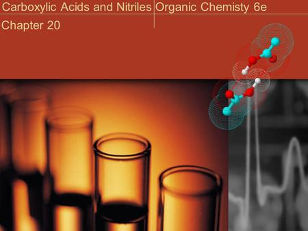 Carboxylic Acids and NitrilesOrganic Chemisty 6e Chapter 20.