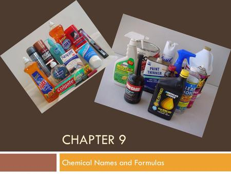 CHAPTER 9 Chemical Names and Formulas. Objectives for 9.1 (pgs 253-258)  By the end of this section you WILL be able to… ID charges of monatomic.