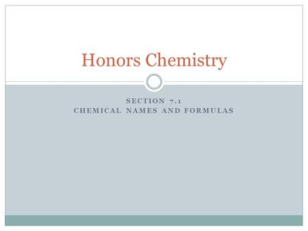 Section 7.1 Chemical names and formulas
