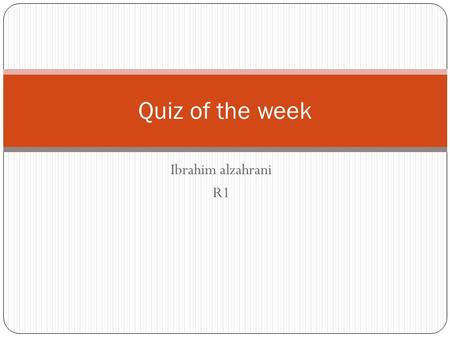 Ibrahim alzahrani R1 Quiz of the week. 18 years old male who presented with sever cough, greenish sputum and high grade fever (39.5). He developed sever.