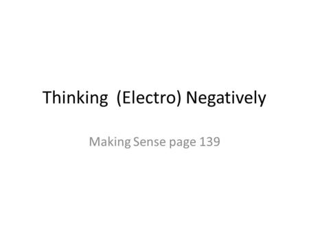 Thinking (Electro) Negatively Making Sense page 139.