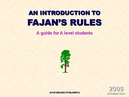 AN INTRODUCTION TO FAJAN'S RULES A guide for A level students KNOCKHARDY PUBLISHING 2008 SPECIFICATIONS.