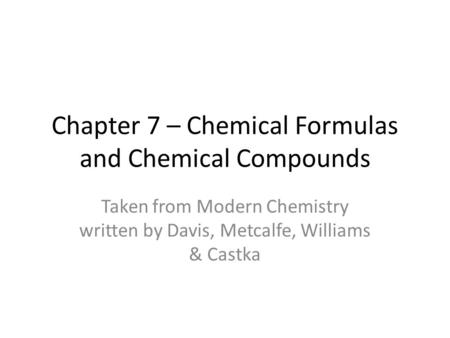 Chapter 7 – Chemical Formulas and Chemical Compounds