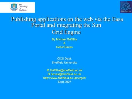 Publishing applications on the web via the Easa Portal and integrating the Sun Grid Engine Publishing applications on the web via the Easa Portal and integrating.