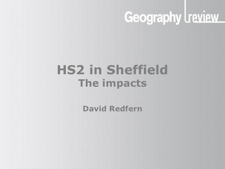 HS2 in Sheffield The impacts David Redfern. HS2 in Sheffield: the impacts The HS2 station at Meadowhall The proposed site for the new HS2 station in Sheffield.