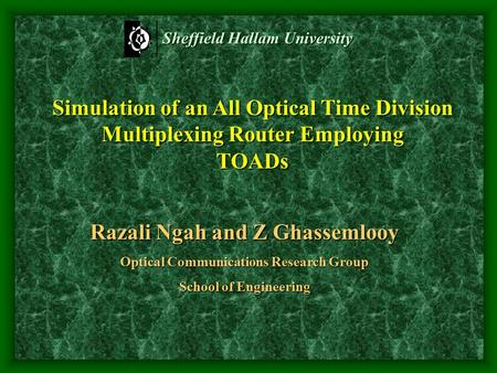 Razali Ngah and Z Ghassemlooy Optical Communications Research Group