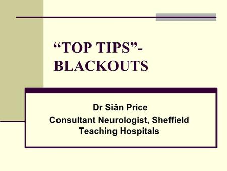 Dr Siân Price Consultant Neurologist, Sheffield Teaching Hospitals