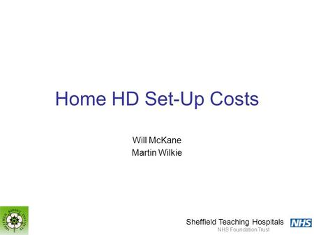 Sheffield Teaching Hospitals NHS Foundation Trust Home HD Set-Up Costs Will McKane Martin Wilkie.