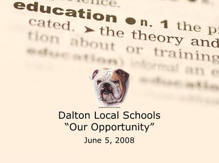 "Dalton Local Schools ""Our Opportunity"" June 5, 2008."