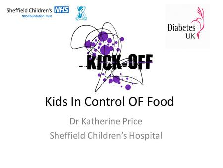 Kids In Control OF Food Dr Katherine Price Sheffield Children's Hospital.