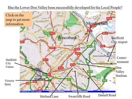 Has the Lower Don Valley been successfully developed for the Local People? Sheffield City Centre Victoria Quay Wincobank Meadowhall Sheffield City Airport.