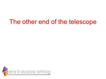 The other end of the telescope. From open access to open education...