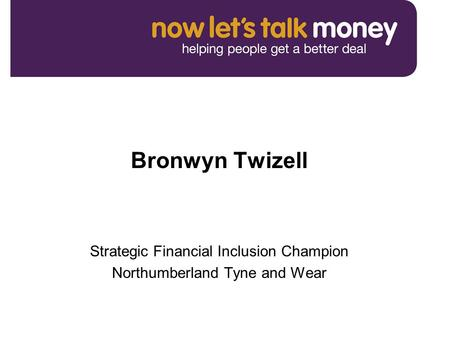 Bronwyn Twizell Strategic Financial Inclusion Champion Northumberland Tyne and Wear.
