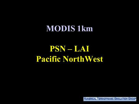 MODIS 1km PSN – LAI Pacific NorthWest. 0 2 4 6 8 10 8 6 4 2 0 LAI (m 2 m -2 ) MODIS 1km 3/4~3/11/01 PSN (gC m -2 d -1 ) LAI (m 2 m -2 ) 0-0.7 0.8-1.5.