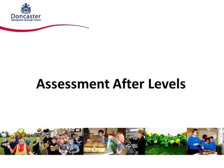 Assessment After Levels