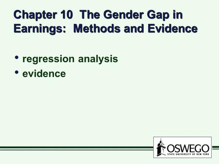 Chapter 10 The Gender Gap in Earnings: Methods and Evidence regression analysis evidence regression analysis evidence.