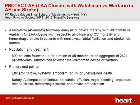 PROTECT-AF (LAA Closure with Watchman vs Warfarin in AF and Stroke) A long-term (45-month) follow-up analysis of device therapy with Watchman vs warfarin.
