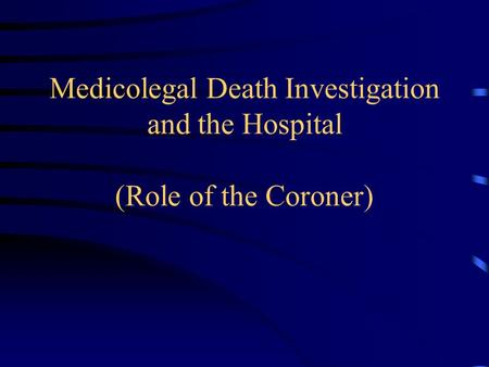 death investigations and the role of