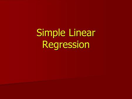 Simple Linear Regression. G. Baker, Department of Statistics University of South Carolina; Slide 2 Relationship Between Two Quantitative Variables If.