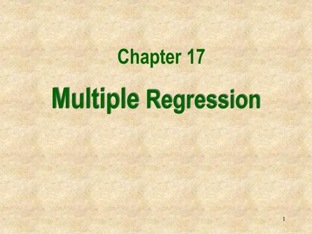 1 Multiple Regression Chapter 17. 2 Introduction In this chapter we extend the simple linear regression model, and allow for any number of independent.