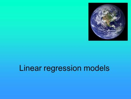 Linear regression models. Simple Linear Regression.